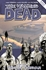 Innehåller nr 13-18 av serietidningen The Walking Dead (svensk översättning, Apart Förlag)