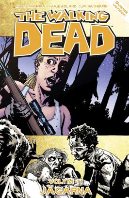 The Walking Dead vol.11 - Jägarna. Apart Förlag
