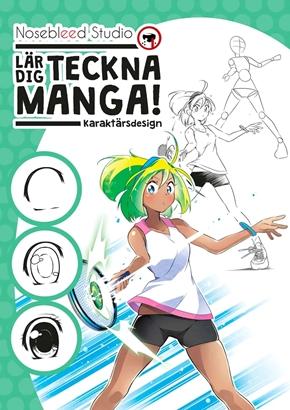 Lär dig teckna manga! – Karaktärsdesign | Nosebleed Studios